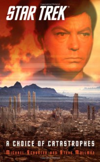A Choice of Catastrophes (Star Trek: The Original Series) - Michael Schuster, Steve Mollmann