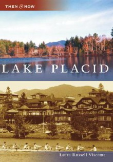 Lake Placid (Then and Now: New York) - Laura Russell Viscome