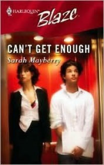 Can't Get Enough (Harlequin Blaze, #211) - Sarah Mayberry