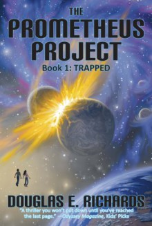 Trapped (The Prometheus Project Book 1) - Douglas E. Richards