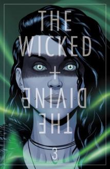 The Wicked + The Divine #3 - Kieron Gillen, Jamie McKelvie, Matt Wilson
