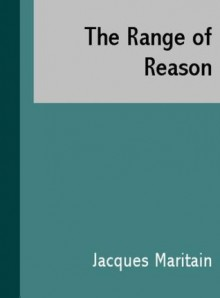 The Range of Reason - Jacques Maritain