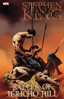 The Battle for Jericho Hill (The Dark Tower) - Robin Furth, Jae Lee, Stephen King, Peter David