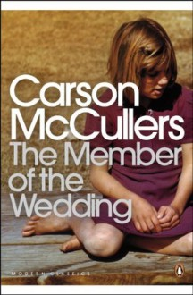 The Member of the Wedding (Penguin Modern Classics) - Ali Smith, Carson McCullers