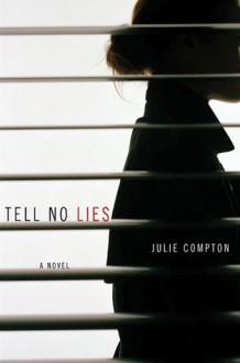 Tell No Lies - Julie Compton