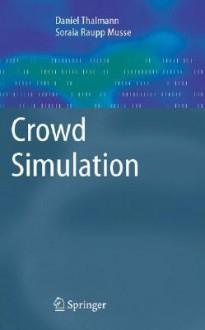 Crowd Simulation - Daniel Thalmann, Soraia Raupp Musse