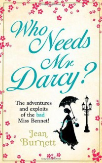 Who Needs Mr Darcy? - Jean Burnett