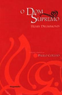 O Dom Supremo - Henry Drummond, Paulo Coelho