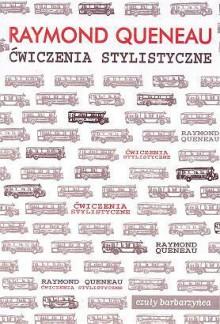 Ćwiczenia stylistyczne - Raymond Queneau, Jan Gondowicz