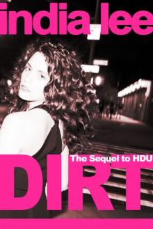 Dirt (HDU, #2) - India Lee