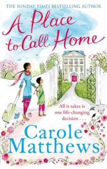 A Place to Call Home - Carole Matthews