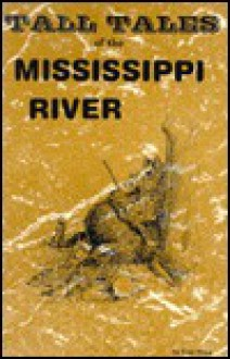 Tall Tales of the Mississippi River - Dan Titus