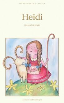 Heidi (Wordsworth Children's Classics) - Johanna Spyri