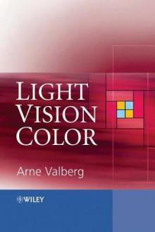Light Vision Color - Arne Valberg