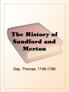 The History of Sandford and Merton - Thomas Day