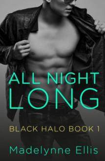 All Night Long (Black Halo, Book 1) - Madelynne Ellis