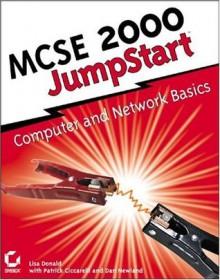 MCSE 2000 JumpStart: Computer Network Basics - Lisa Donald, Dan Newland
