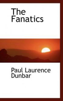 The Fanatics - Paul Laurence Dunbar
