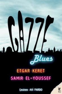 Gazze Blues - Etgar Keret, Samir El-Youssef, Avi Pardo