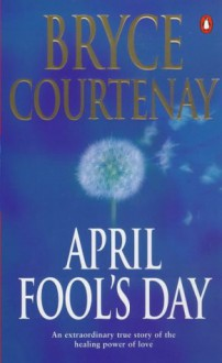 April Fool's Day - Bryce Courtenay