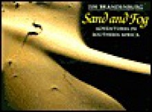 Sand And Fog: Adventures In Southern Africa - Jim Brandenburg