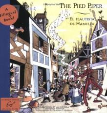 El The Pied Piper / Flautista de Hamelin: A Bilingual Book - Jaume Cela, Jaume Cela