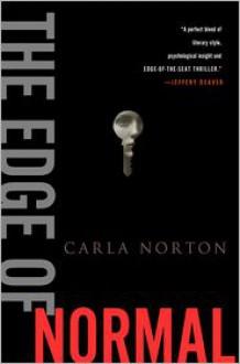 The Edge of Normal: A Novel - Carla Norton
