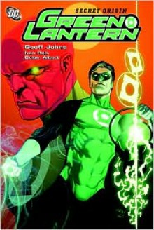 Green Lantern, Vol. 6: Secret Origin - Geoff Johns, Ivan Reis, Oclair Albert