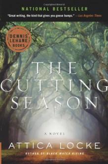 The Cutting Season: A Novel - Attica Locke