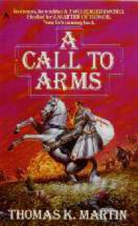 A Call to Arms (The Delgroth Trilogy #3) - Thomas K. Martin