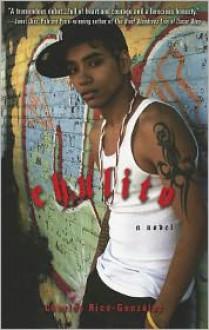 Chulito: A Novel - Charles Rice-González