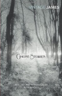 Ghost Stories - M.R. James, Ruth Rendell