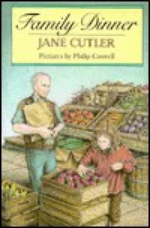 Family Dinner - Jane Cutler, Philip Caswell