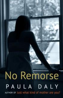 No Remorse (Short Story) - Paula Daly