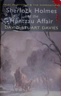 Sherlock Holmes And The Hentzau Affair - David Stuart Davies