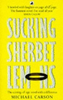 Sucking Sherbet Lemons - Michael Carson