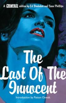 Criminal, Vol. 6: The Last of the Innocent - Ed Brubaker, Sean Phillips