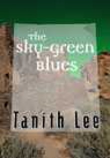 The Sky-Green Blues - Tanith Lee