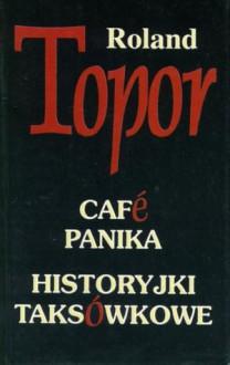 Cafe Panika; Historyjki taksówkowe - Roland Topor