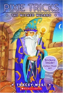 The Wicked Wizard (Pixie Tricks #8) - Tracey West
