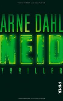 Neid: Thriller (Opcop-Gruppe, Band 3) - Arne Dahl