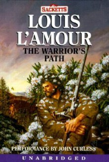 The Warrior's Path (Louis L'Amour) - Louis L'Amour, John Curless