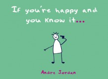 If You're Happy and You Know It... - Andre Jordan