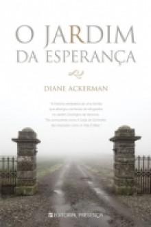 O Jardim da Esperança (Capa Mole) - Diane Ackerman, Alice Rocha