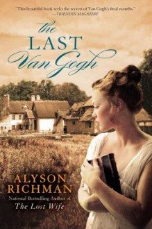 The Last Van Gogh - Alyson Richman