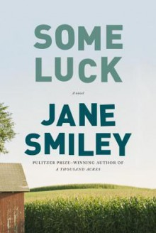 Some Luck: A novel - Jane Smiley