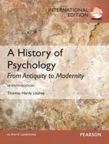 A History of Psychology: From Antiquity to Modernity - Thomas Hardy Leahey
