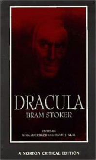 Dracula: Authoritative Text Contexts Reviews and Reactions Dramatic and Film Variations Criticism -