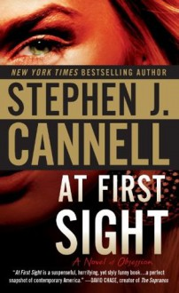 At First Sight: A Novel of Obsession - Stephen J. Cannell