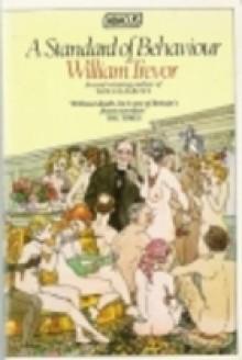 A Standard of Behaviour - William Trevor